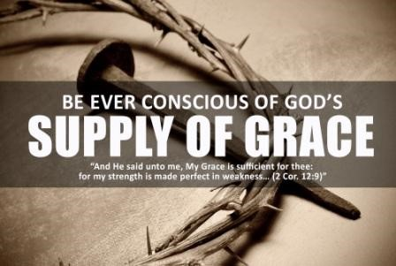Be Ever Conscious Of God's Supply Of Grace