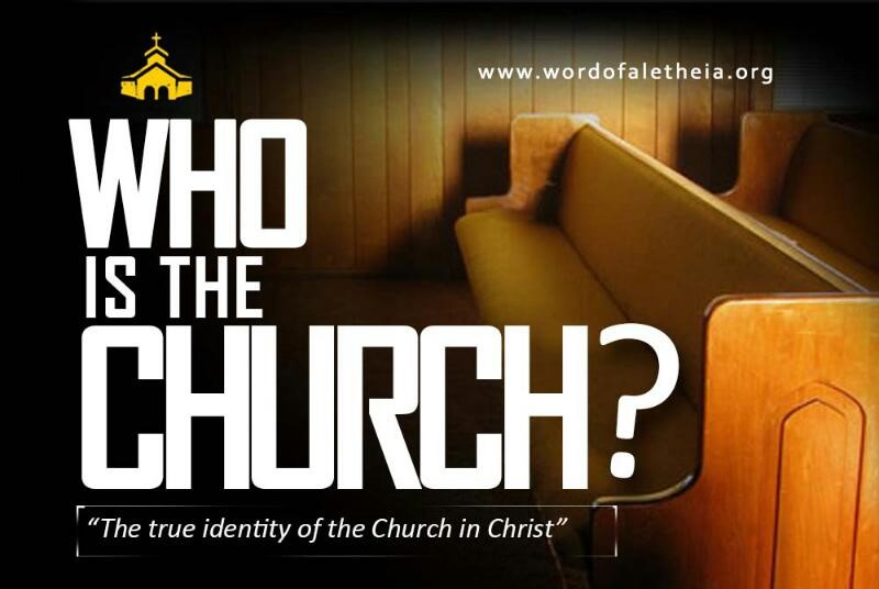 Who is The Church? Cont.