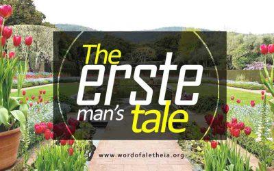 The Erste Man's Tale