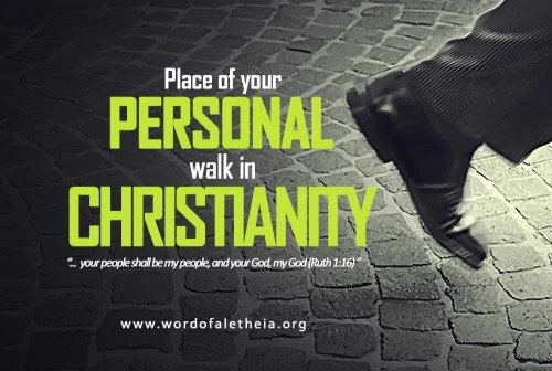The Place of Your Personal Walk in Christianity