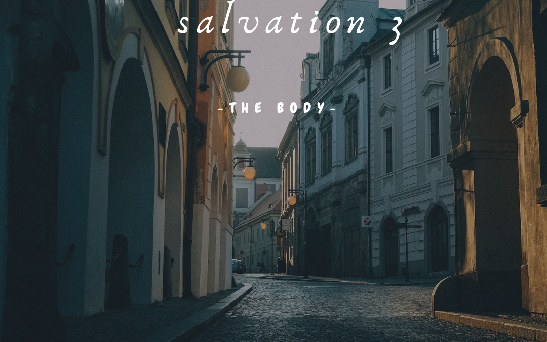 Understanding Salvation: The Body