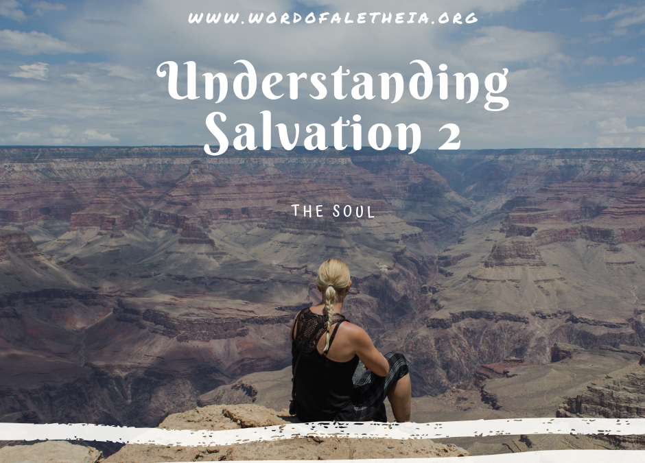 Understanding Salvation: The Soul