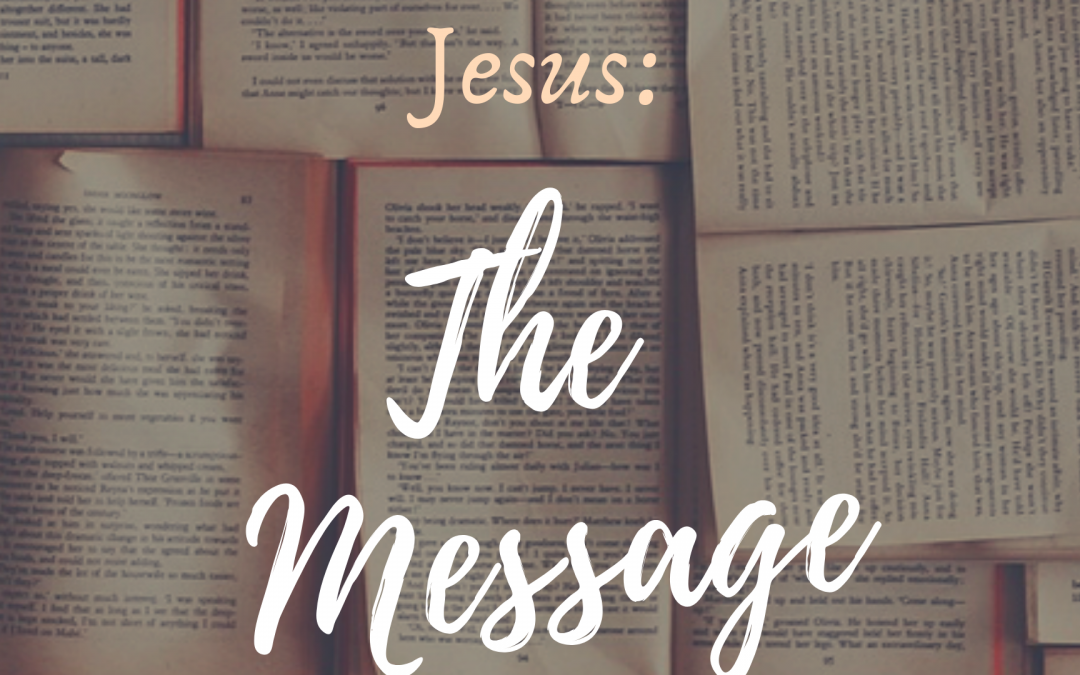 THE MAN CHRIST JESUS: THE MESSAGE