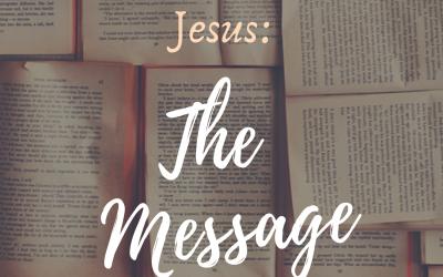 THE MAN CHRIST JESUS: THE MESSAGE